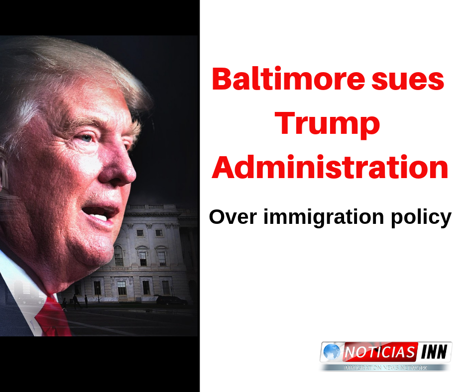 Baltimore sues Trump Administration Over Immigration Policy