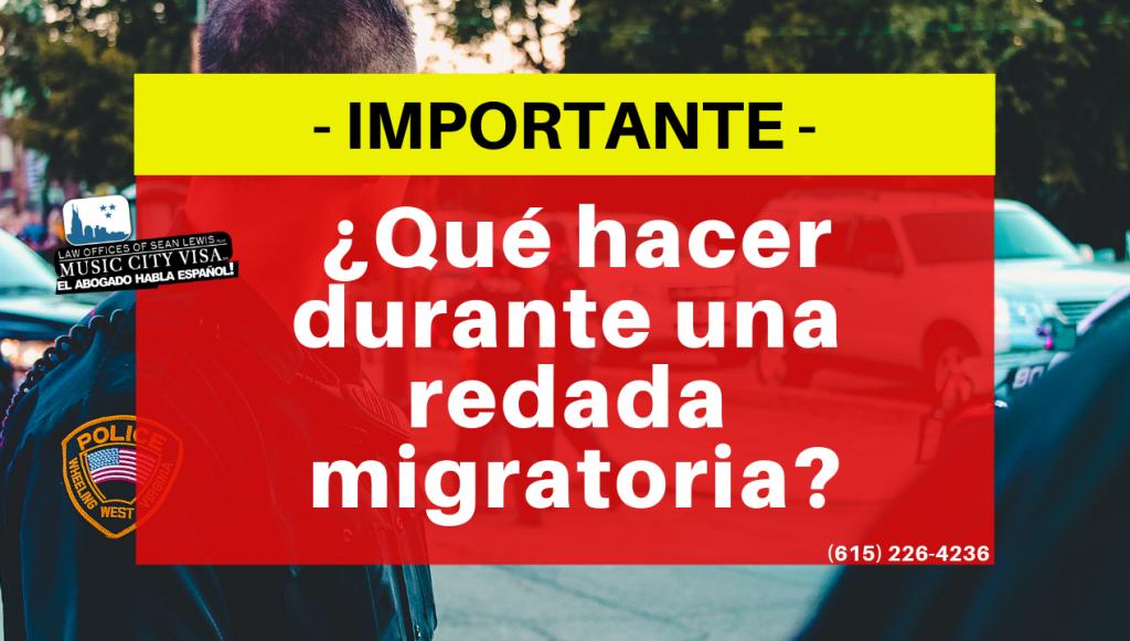 que hacer durante una redada migratoria