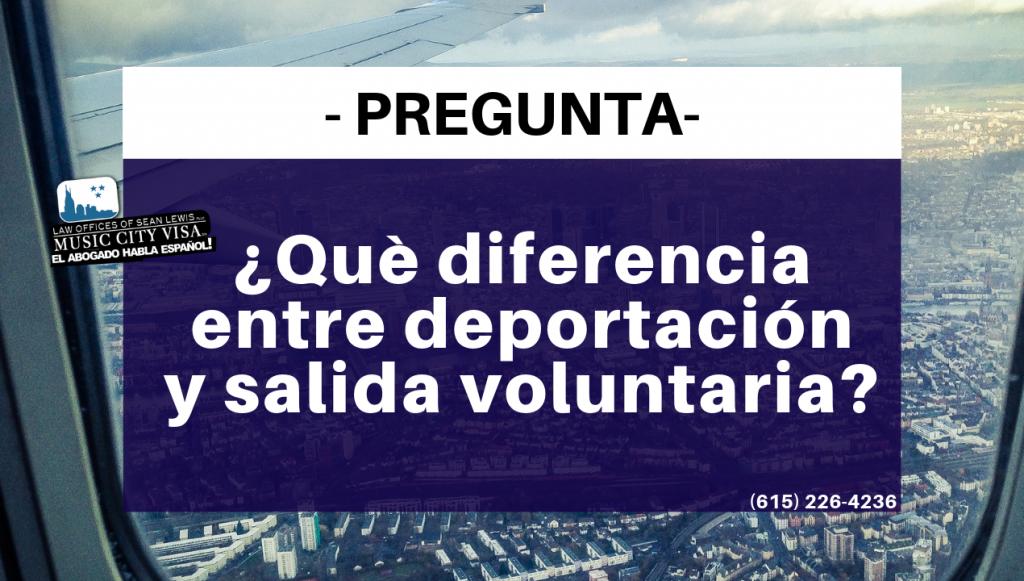 salida vs deportacion